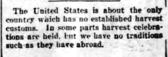 """Kristin holt   Victorian America's Harvest Celebrations. From The Gazette of York, Pennsylvania on December 29, 1899. """"The United States is about the only country which has no established harvest customs. In some parts harvest celebrations are held, but we have no traditions such as they have abroad."""""""