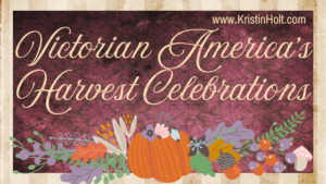 Kristin Holt | Victorian America's Harvest Celebrations. Related to Victorian Letters to Santa.