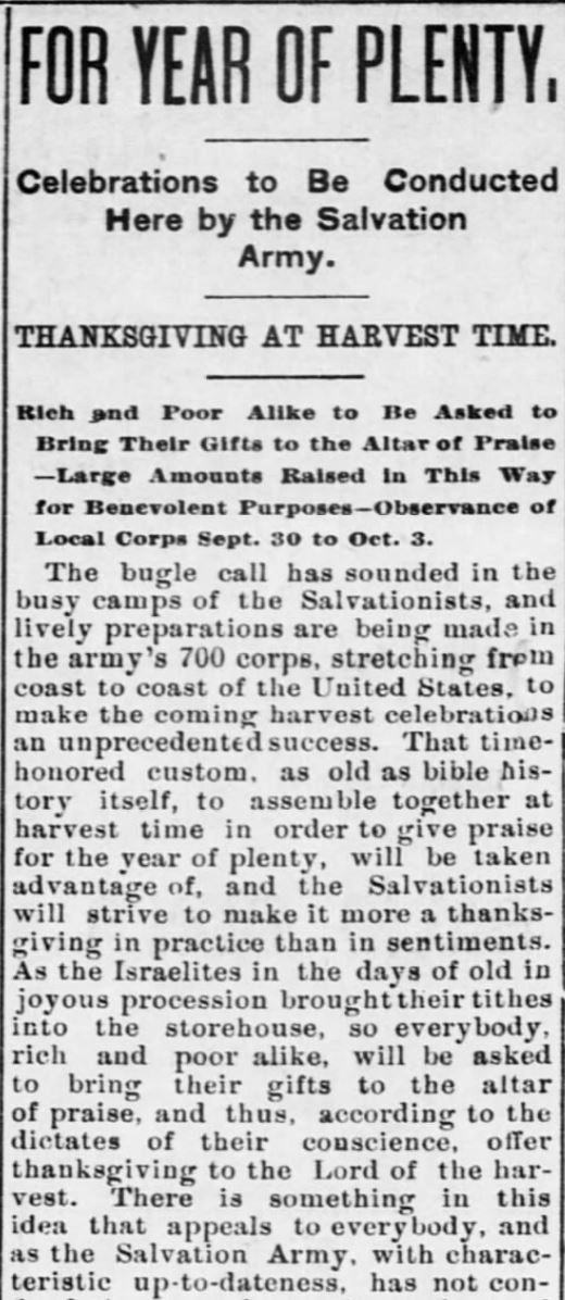 """Kristin Holt   Victorian America's Harvest Celebrations. Newspaper Article: For Year of Plenty, Celebrations to Be Conducted Here by the Salvation Army. Thanksgiving at Harvest Time."""" From The Rock Island Argus and Daily Union of Rock Island, Illinoins on September 27, 1899. Part 1 of 2."""