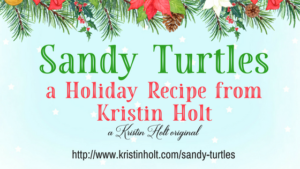 """Sandy Turtles"" Holiday Recipe from Author Kristin Holt."