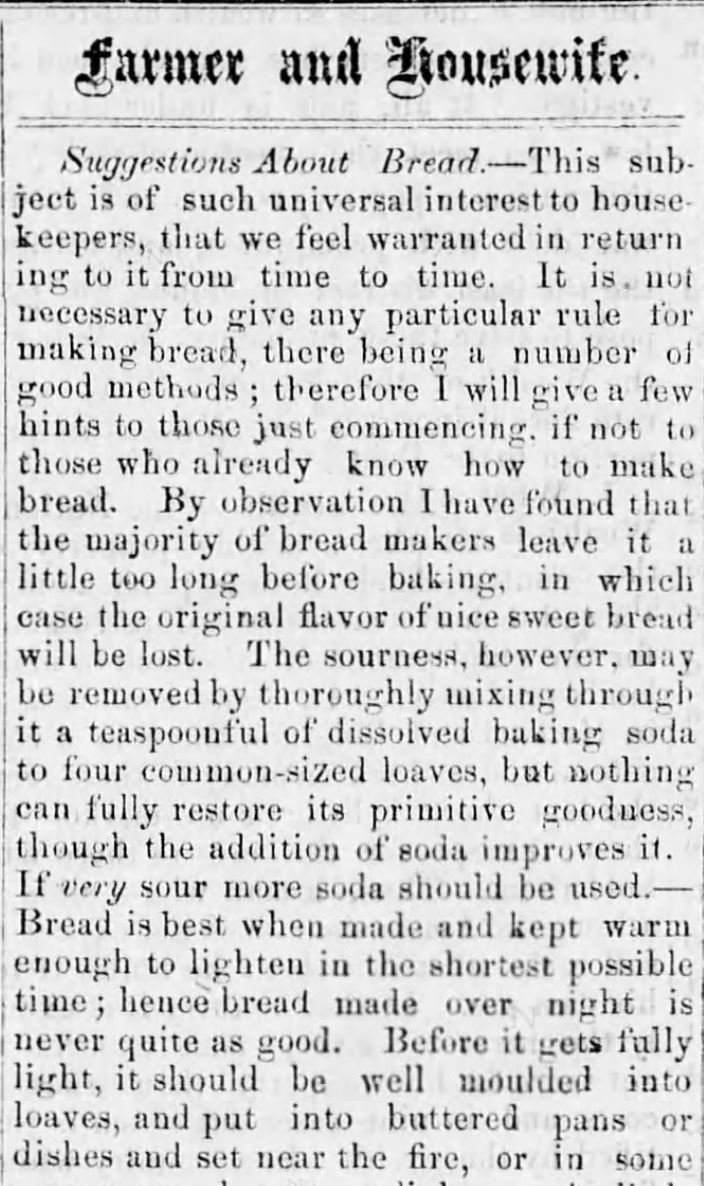 "Kristin Holt | <strong>Suggestions about Bread Baking</strong> (non-""quick"" breads); <strong>using Baking Soda to alleviate sourness</strong>. <em>The Star and Enterprise</em> of Newville, Pennsylvania, on October 15, <strong>1864</strong>. Part 1 of 2."