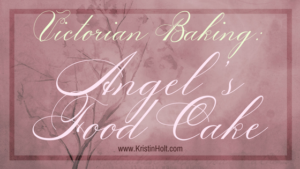 Kristin Holt | Victorian Baking: Angel's Food Cake. Related to: Book Review–Things Mother Used to Make: A Collection of Old Time Recipes, Some Nearly One Hundred Years Old and Never Published Before