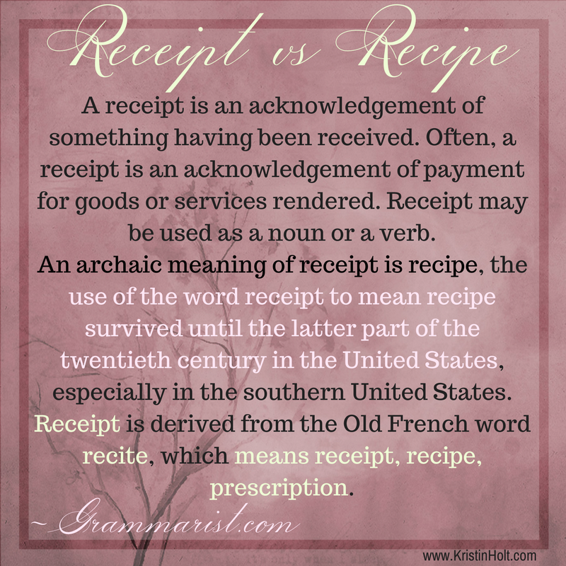 "Victorian Cooking: Receipt vs Recipe: Link to The Grammarist's Definition for ""Receipt vs Recipe"". Styled by Author Kristin Holt."