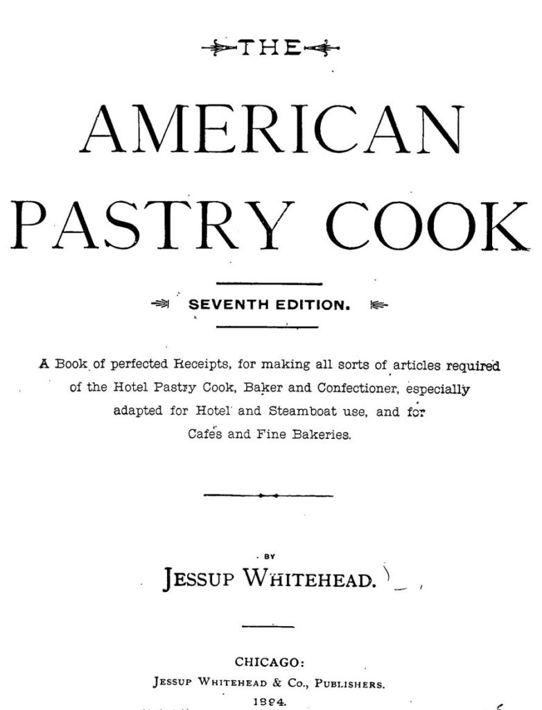 Title Page image: The American Pastry Cook (1894, 7th edition) Related to Victorian Baking: Angel's Food Cake.