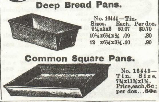 Kristin Holt | Vintage Coffee Cake. Deep Bread Pans (Tins) and Common Square Pans (Tins); sizes and prices listed. Offered in th 1897 Sears Catalogue No. 104.