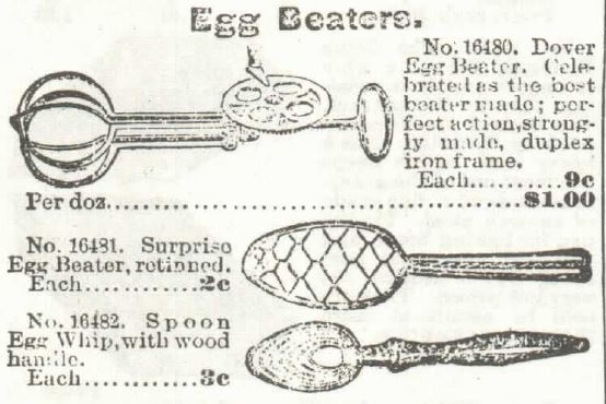 Kristin Holt | Victorian Cooking: Rotary Egg Beater ~ In Time for Angel's Food Cake? Egg Beaters for sale in Sears Catalogue No. 104, 1897.