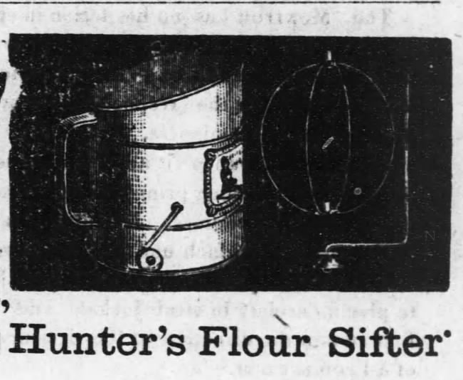 Kristin Holt | Victorian Cooking: The Sifter ~ An American Victorian Invention? Hunter's Flour Sifter (illustrated), advertised in Fort Scott Weekly Monitor of Fort Scott, Kansas on August 2, 1883.