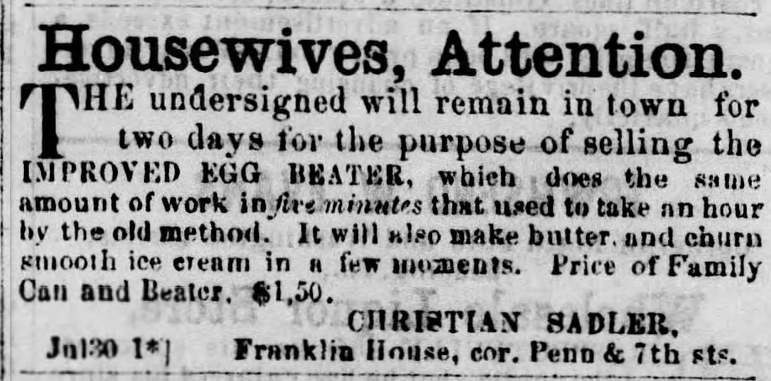 Kristin Holt | Victorian Cooking: Rotary Egg Beater ~ In Time for Angel's Food Cake? Improved Egg Beater for sale while agent is in town. Reading Times of Reading, Pennsylvania on July 30, 1859.