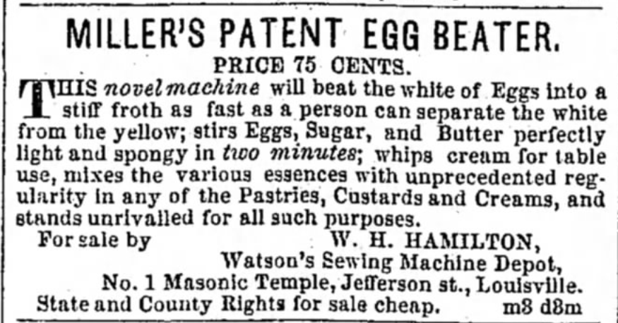 Kristin Holt | Victorian Cooking: Rotary Egg Beater ~ In Time for Angel's Food Cake? Miller's Patent Egg Beater advertisement actually lists a price! (Unusual for those days), 75 cents! Published in The Louisville Daily Courier of Louisville, Kentucky, April 9, 1858. .