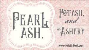 Kristin Holt | Pearl Ash, Potash, and the Ashery. Related to Victorian Fare: Cookies.