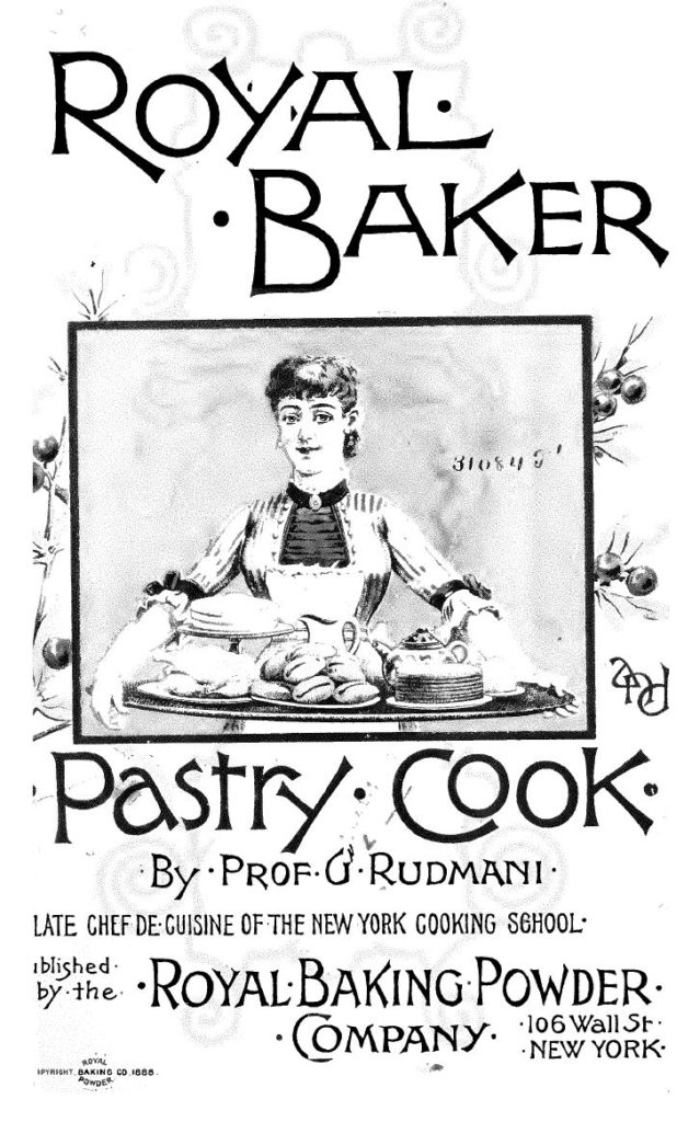 Kristin Holt | Victorian Cake: Tins, Pans, Moulds. Title Page of the Royal Baker Pastry Cook by Prof. G. Rudmani. Published by the Royal Baking Powder Company in the year 1888.