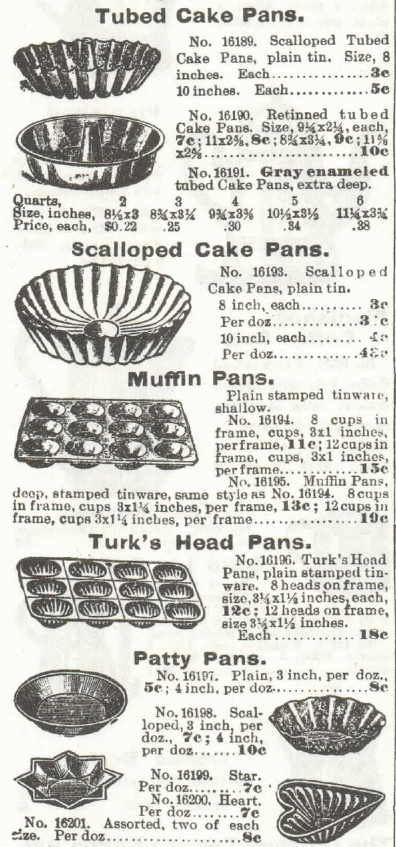 Kristin Holt | Victorian Cake: Tins, Pans, Moulds. Tubed Cake Pans, Scalloped Cake Pans, Muffin Pans, Turk's Head Pans, and Patty Pans. For sale in 1897 Sears, Roebuck & Co. Catalogue No. 104.