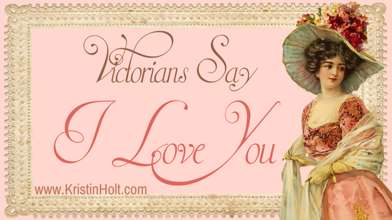 "Victorians Say ""I Love You"""