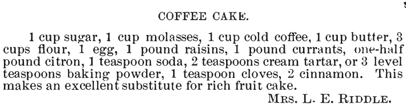 Kristin Holt | Vintage Coffee Cake. Recipe for Coffee Cake by Mrs. L.E. Riddle, contained in Receipt Book: Improvement Society of the Second Reformed Church, New Brunswick, New Jersey.