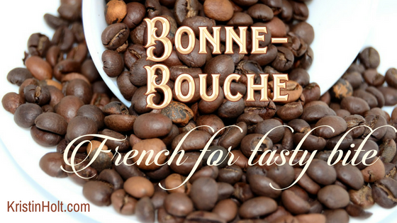 Kristin Holt | Victorian Coffee: Bonne-Bouche~ French for tasty bite.
