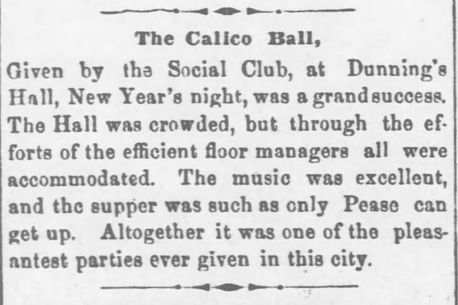 "Kristin Holt | Calico Balls: The Fashionable Thing of the Late 19th Century. Lawrence Daily Journal of Lawrence, Kansas, January 20, 1872. From Wyandotte Gazette of Kansas City, Kansas on January 2, 1874. ""The Calico Ball, Given by the Social Club, at Dunning's Hall, New Year's night, was a grand success. The Hall was crowded, but through the efforts of the efficient floor managers all were accommodated..."""