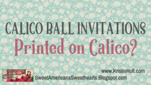 Kristin Holt | Calico Ball Invitations: Printed on Calico?