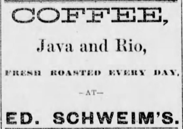 "Kristin Holt | Victorian Coffee. ""Coffee Fresh Roasted in Shop"", advertised in Atchison Daily Patriot of Atchison, Kansas on May 16, 1881."
