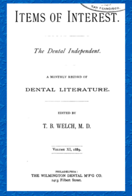Kristin Holt | Female Dentists (1889): Man Haters Without Maternal Instincts. Title page: Items of Interest: The Dental Independent, a Monthly Record of Dental Literature. Volume XI, 1889.