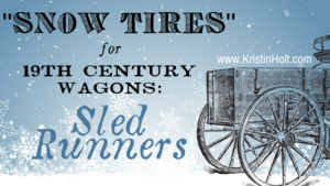 "Kristin Holt | ""Snow Tires"" for 19th Century Wagons: Sled Runners. Related to Book Description: Isabella's Calico Groom."
