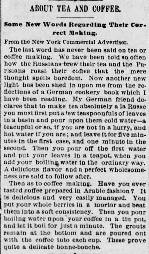 "Kristin Holt | Victorian Coffee. ""About Tea and Coffee: New Words About Proper Making"" published in The Times of Philadelphia, Pennsylvania on February 24, 1894."