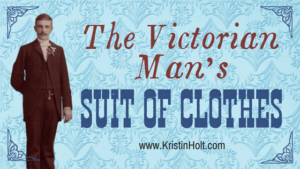 """The Victorian Man's Suit of Clothes"" by USA Today Bestselling Author Kristin Holt."