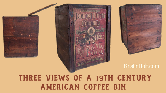 Kristin Holt | Victorian Coffee. Composite image of three photographs, three views of a 19th century American coffee bin from a general store.