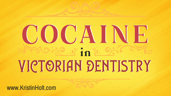 Cocaine in Victorian Dentistry
