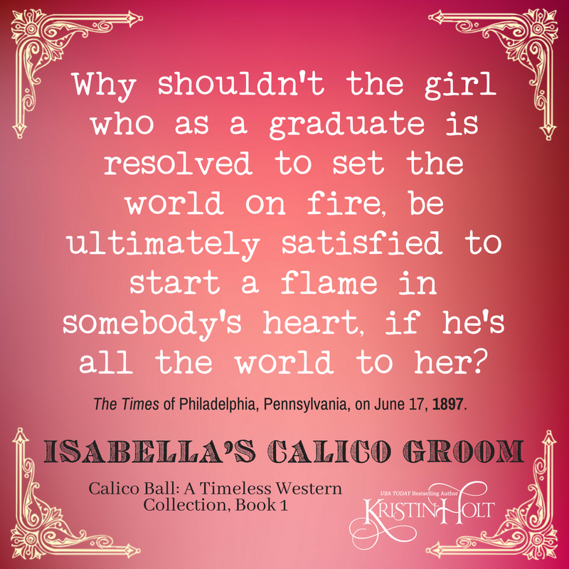 "Kristin Holt | Vintage Quips and Poetry Spark Fictional Ideas. From The Times of Philadelphia, Pennsylvania, June 17, 1897. ""Why shouldn't the girl who as a graduate is resolved to set the world on fire, be ultimately satisfied to start a flame in somebody's heart, if he's all the world to her?"""