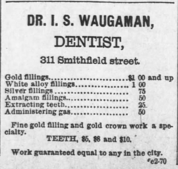 Kristin Holt | Late Victorian Dentistry: Ultra Modern! Dr. I.S. Waughaman, Dentist, advertises gold fillings, white alloy fillings, silver fillings, amalgam fillings, extracting of teeth, and administering of gas (Nitrous Oxide)--with prices. From the Pittsburgh Dispatch of Pittsburgh, Pennsylvania on February 2, 1890.