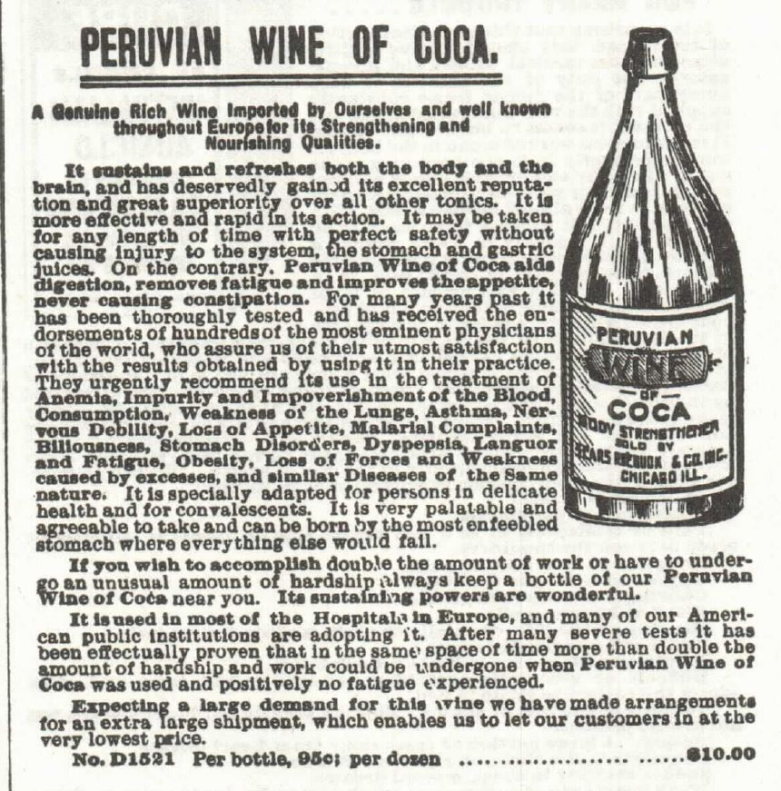 "Kristin Holt | Cocaine in Victorian Dentistry. Ad for Peruvian Wine of Coca (Cocaine) in 1897 Sears Catalog No. 104. Peruvian Wine of Coca's ""Strengthening and Nourishing Qualities."""