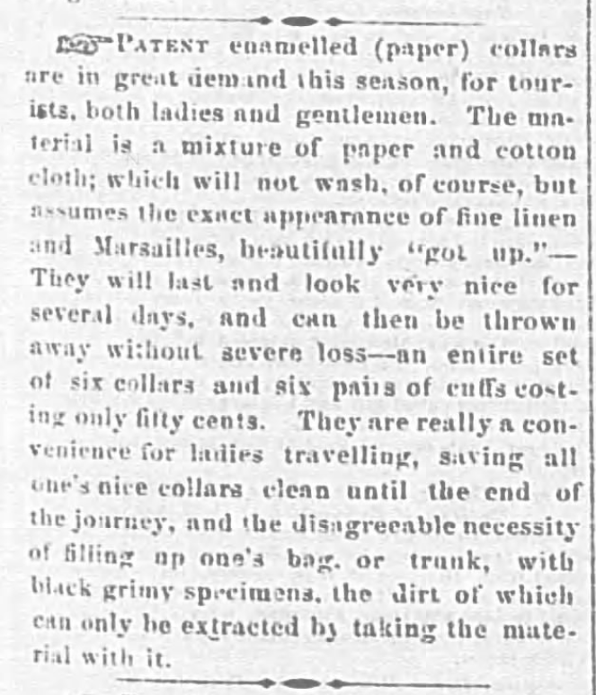 Kristin Holt   Victorian Collars and Cuffs (for men). Patent Enameled (paper) cuffs; The Wheeling Daily Intelligencer of Wheeling, WV. April 17, 1861.