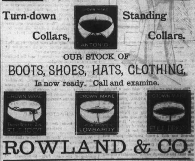 Kristin Holt   Victorian Collars and Cuffs (for men). Rowland & Co. Advertisement for Collars, Cuffs, neckties. Kentucky Advocate of Danville, KY, 18 May 1886. Part 2.