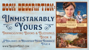 Kristin Holt | Book Description: Unmistakably Yours, Thanksgiving Books & Blessings Book 8. Related to How to Carve a Thanksgiving Turkey, 1889.