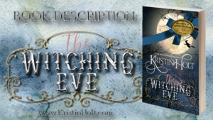 Book Description: The Witching Eve by USA Today Bestselling Author Kristin Holt