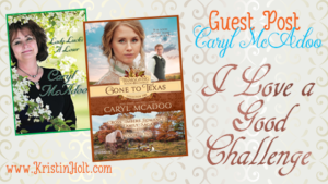 Kristin Holt | Guest Post, Caryl McAdoo: I Love a Good Challenge.