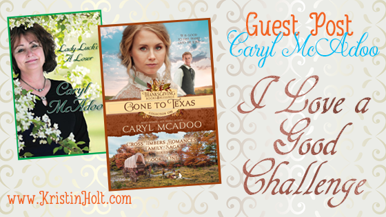 Guest Post: I Love a Good Challenge, by Caryl McAdoo