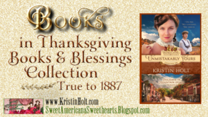 Kristin Holt   BOOKS in Thanksgiving Books & Blessings Collection, True to 1887