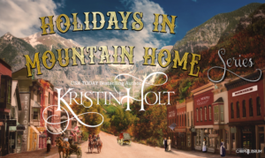 Kristin Holt: Holidays in Mountain Home Series; representation of Main Street copyright Carpe Librum Design.