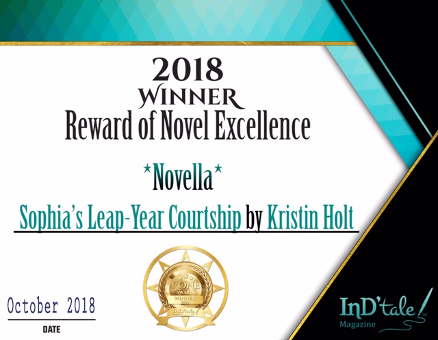 """2018 Winner Reward of Novel Excellence, *Novella*, Sophia's Leap-Year Courtship by Kristin Holt"", InD'tale! Magazine, dated October 2018."