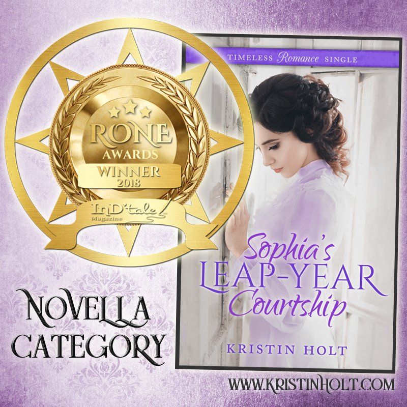 SOPHIA'S LEAP-YEAR COURTSHIP by Kristin Holt won the 2018 RONE AWARDS, Novella Category.