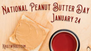 Kristin Holt | National Peanut Butter Day- January 24 (Nineteenth Century Peanut Butter!)