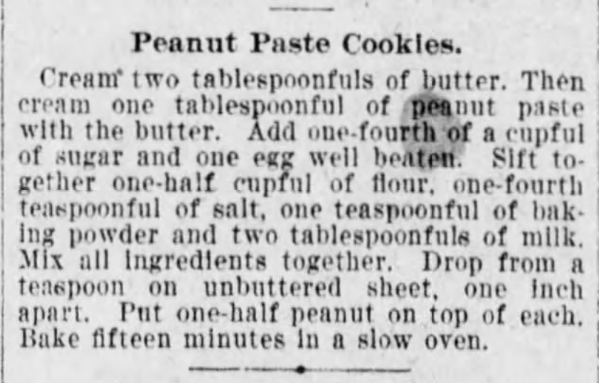 Kristin Holt | Peanut Butter in Victorian America. Peanut Paste Cookies Recipe from The Times of Philadelphia, Pennsylvania. February 3, 1900.