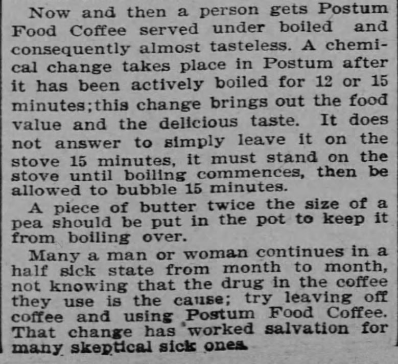 "Kristin Holt | Victorian Coffee. ""Coffee Importer Tells Some Plain Facts""; Postum Cereal Food Coffee advertised as a healthful substitute for coffee! Part 2. Published in The Topeka State Journal of Topeka, Kansas on November 27, 1901."