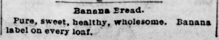 Kristin Holt | Victorian America's Banana Bread - Banana Bread advertisement from St. Louis Post-Dispatch on April 22, 1893.