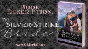 Link to another book in the same series: The Silver-Strike Bride by Kristin Holt.