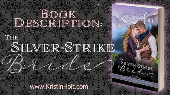 Kristin Holt | Book Description: The Silver-Strike Bride