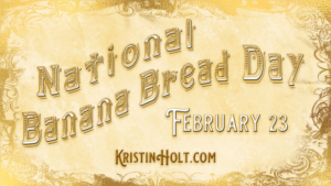 Kristin Holt | National Banana Bread Day. Related to Victorian Fare: Cookies.