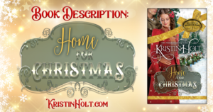 Kristin Holt | Book Description: Home for Christmas