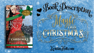 Kristin Holt | Book Description: Maybe This Christmas